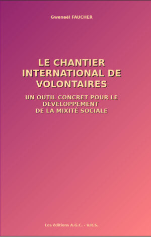 G. FAUCHER - Le Chantier International de Volontaires ... 1ere de Couverture