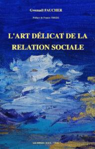 L'art délicat de la relation sociale - 1ère de couveture